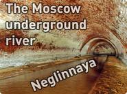 The Moscow underground river Neglinnaya